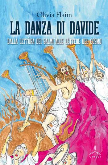 La danza di Davide. Dalla lettura dei salmi alle lettere del cosmo