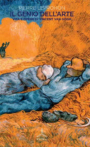 Il genio dell'arte. Vita e opere di Vincent Van Gogh
