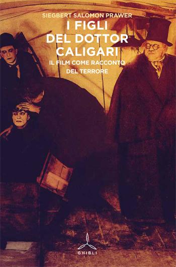 I figli del dottor Caligari. Il film come racconto del terrore