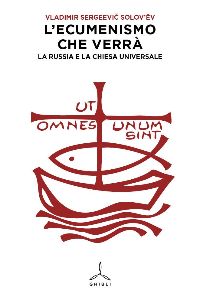 L'ecumenismo che verrà. La Russia e la Chiesa Universale