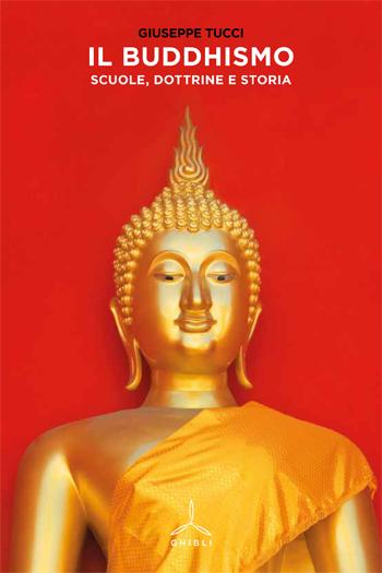 Il buddhismo. Scuole, dottrine e storia