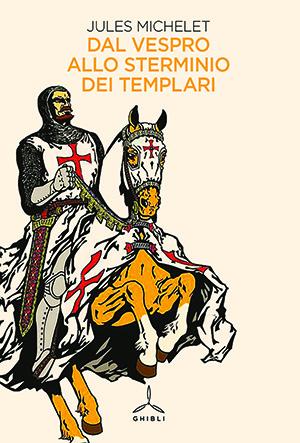 Dal Vespro allo sterminio dei Templari