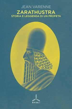 Zarathustra. Storia e leggenda di un profeta