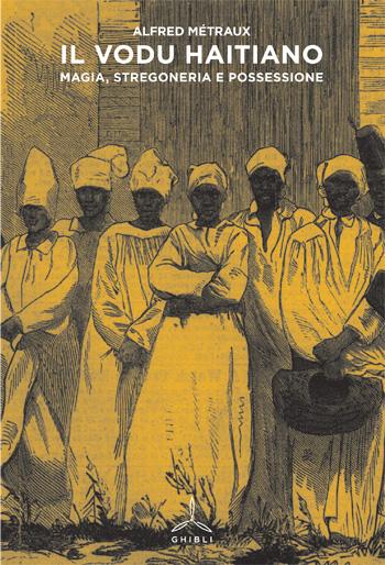 Il vodu haitiano. Magia, stregoneria e possessione